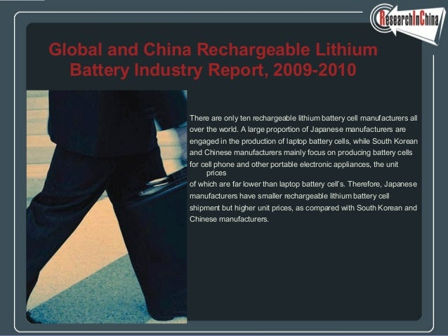 There are only ten rechargeable lithium battery cell manufacturers all over the world. A large proportion of Japanese manu...