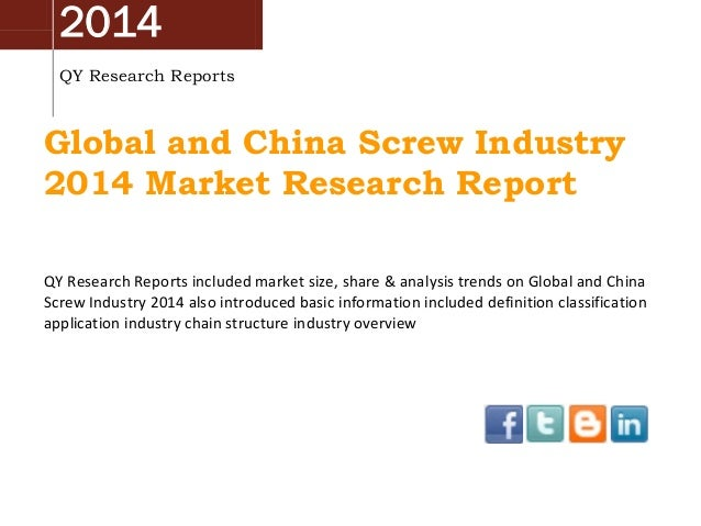 2014 QY Research Reports Global and China Screw Industry 2014 Market Research Report QY Research Reports included market s...