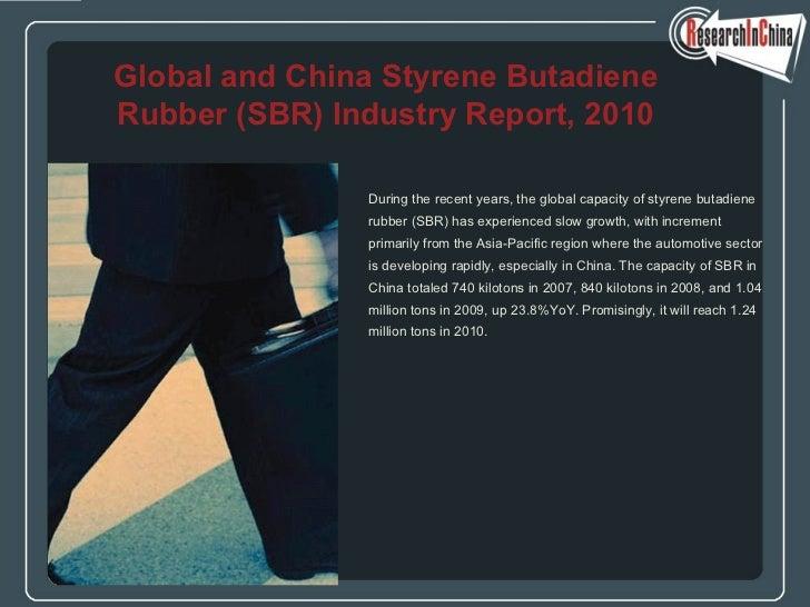 <ul><li>During the recent years, the global capacity of styrene butadiene  </li></ul><ul><li>rubber (SBR) has experienced ...