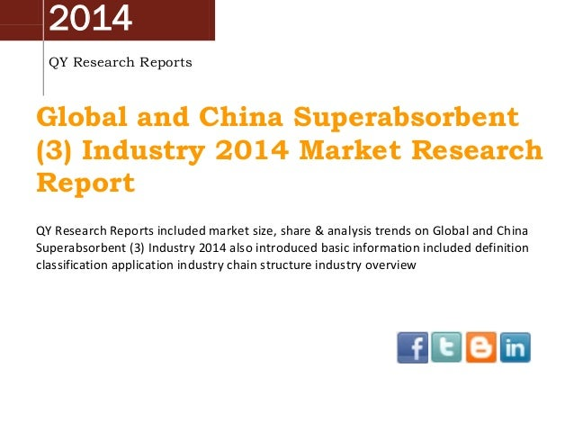 2014 QY Research Reports Global and China Superabsorbent (3) Industry 2014 Market Research Report QY Research Reports incl...