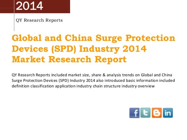 2014 QY Research Reports  Global and China Surge Protection Devices (SPD) Industry 2014 Market Research Report QY Research...