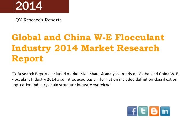 2014 QY Research Reports Global and China W-E Flocculant Industry 2014 Market Research Report QY Research Reports included...