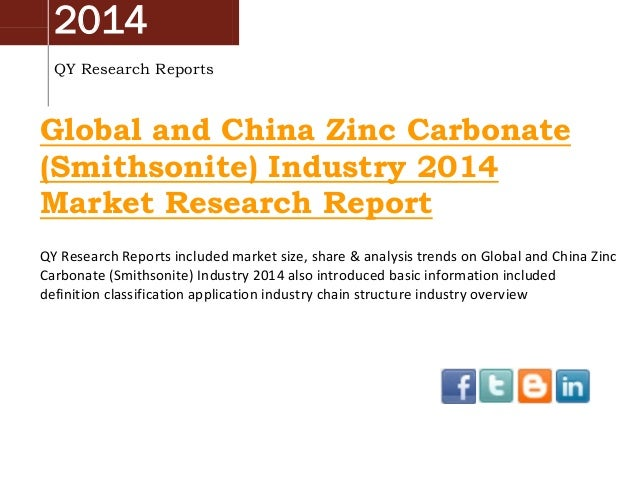 Global And China Zinc Carbonate (Smithsonite) Industry 2014 Market Size, Share, Growth and Forecast by QYRR