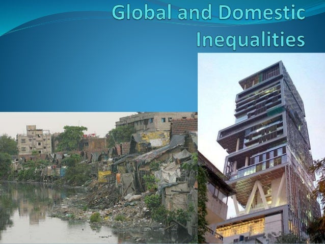 Global and domestic inequalities