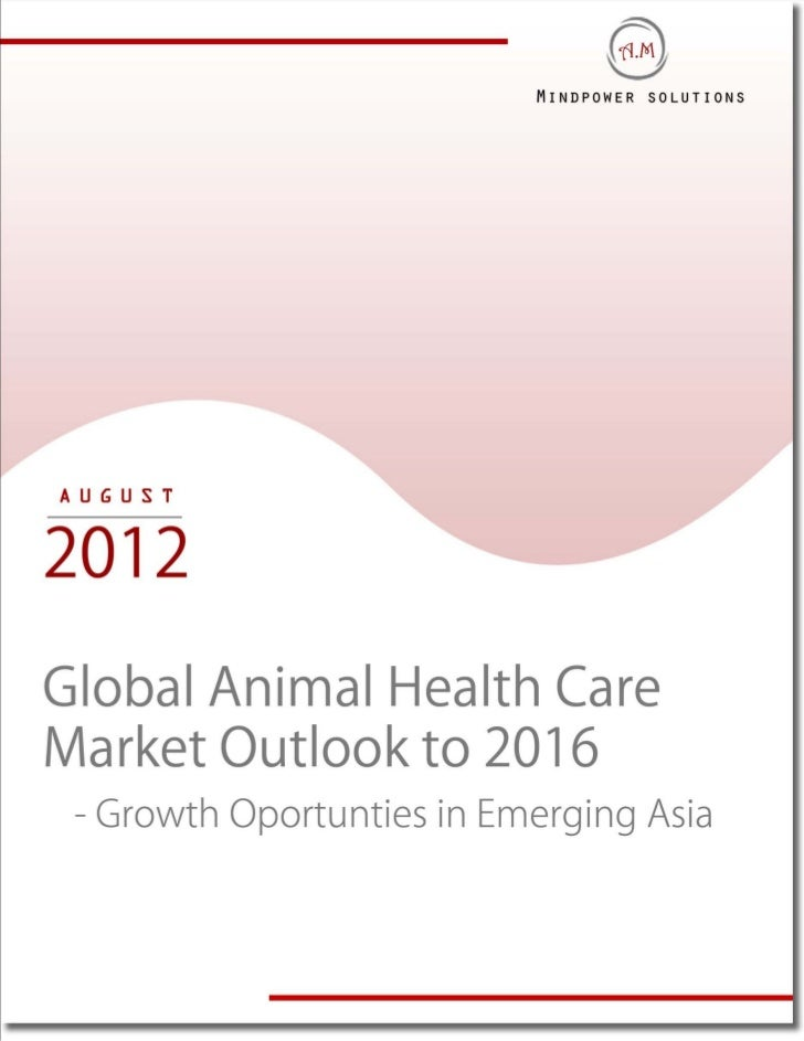 Global Animal Health Care Market Outlook to 2016 - Growth Opportunity in the Emerging Asia