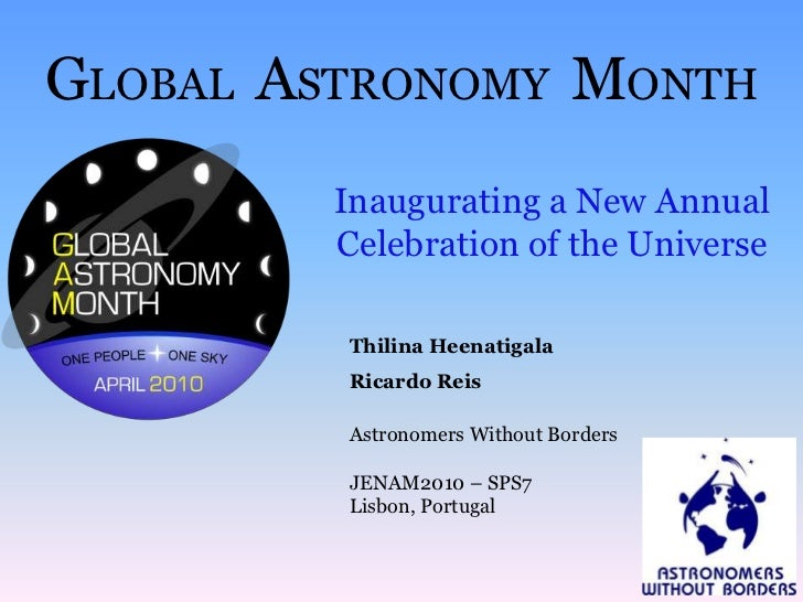 Global Astronomy Month - Inaugurating a New Annual Celebration of the Universe
