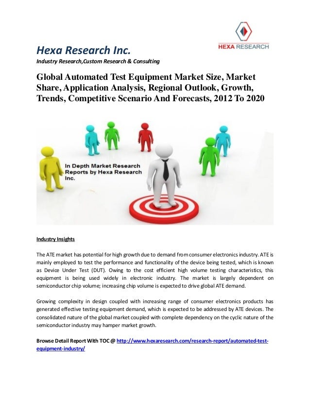 the global automated test equipment New report on global automated test equipment market (2017-2022) added to orbisresearchcom store which has 145 pages and available for purchase at us $ 4250.