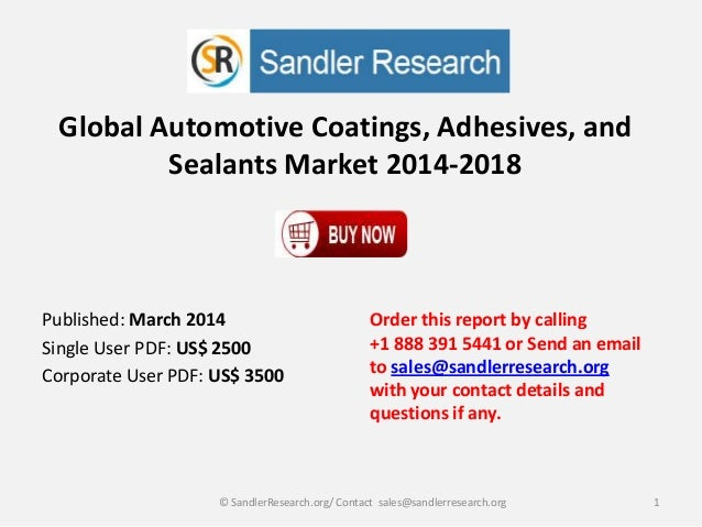 Global Automotive Coatings, Adhesives, and Sealants Market 2014-2018 Order this report by calling +1 888 391 5441 or Send ...