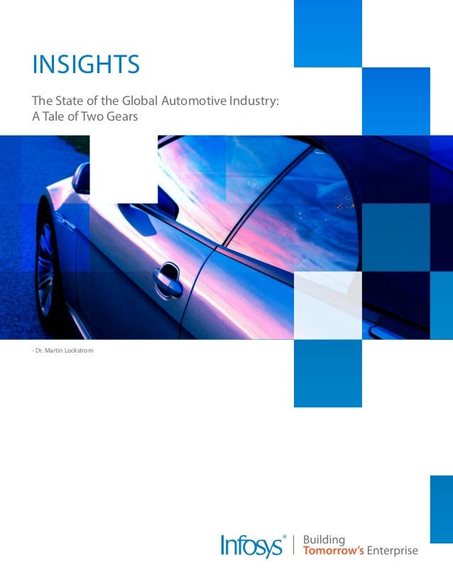 - Dr. Martin Lockstrom The State of the Global Automotive Industry: A Tale of Two Gears Insights