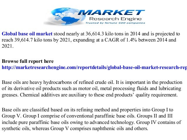 global base oil market Asia-pacific is leading the global base oil market in terms of value, asia-pacific is projected to lead the global base oil market till 2020.
