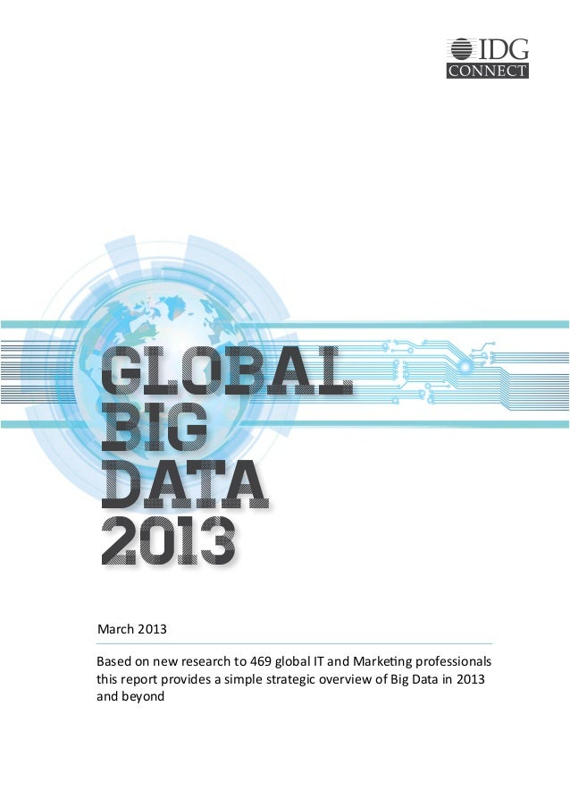 GLOBALBIGDATA2013March 2013Based on new research to 469 global IT and Marketing professionalsthis report provides a simple...