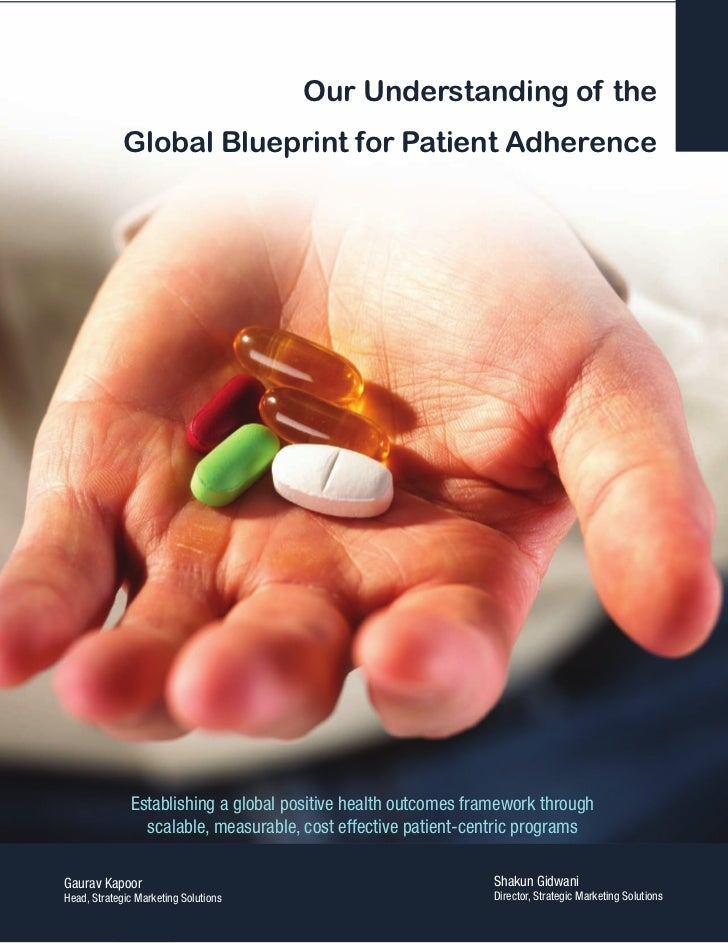Our Understanding of the             Global Blueprint for Patient Adherence              Establishing a global positive he...
