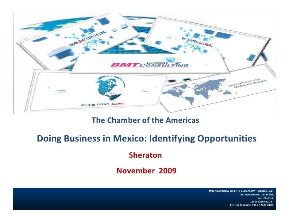 TheChamberoftheAmericas  DoingBusinessinMexico:IdentifyingOpportunities                      Sheraton            ...