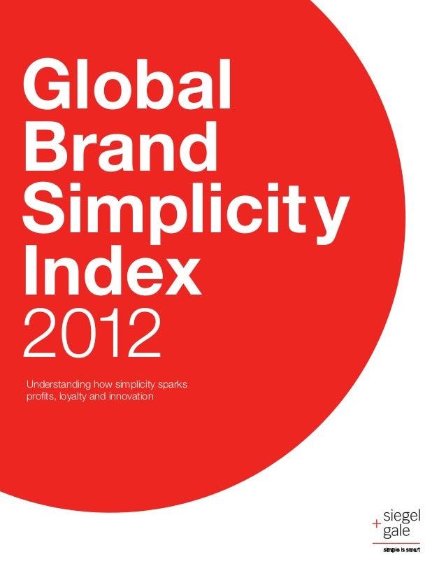 GlobalBrandSimplicityIndex2012Understanding how simplicity sparksprofits, loyalty and innovation