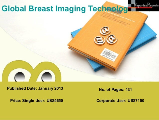 Global breast imaging technologies market   technology and market analysis & global forecasts to 2017