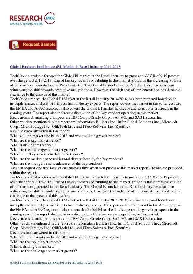Global Business Intelligence (BI) Market in Retail Industry 2014-2018 TechNavio's analysts forecast the Global BI market i...