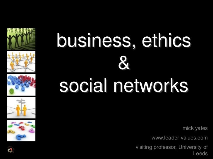 business, ethics       &social networks                              mick yates                www.leader-values.com      ...