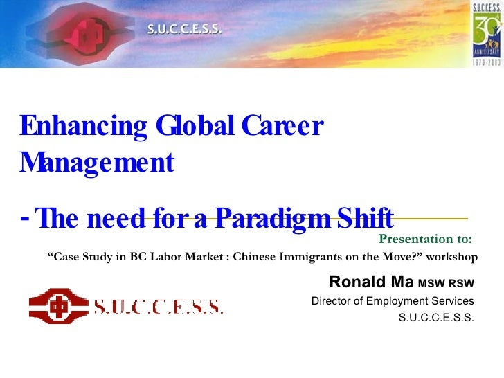 """Presentation to:   """"Case Study in BC Labor Market : Chinese Immigrants on the Move?"""" workshop   Ronald Ma   MSW RSW Direct..."""