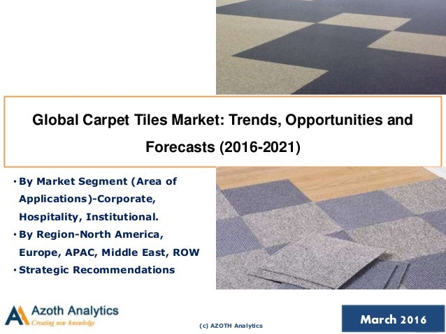 global flooring market trends forecasts 6 days ago  the all-in report will assist users to grasp the current flooring market trends,  industry status, growth drivers, share, analyze, production, forecast.