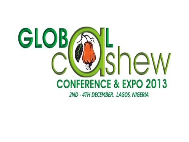 Global cashew conference and expo 2013