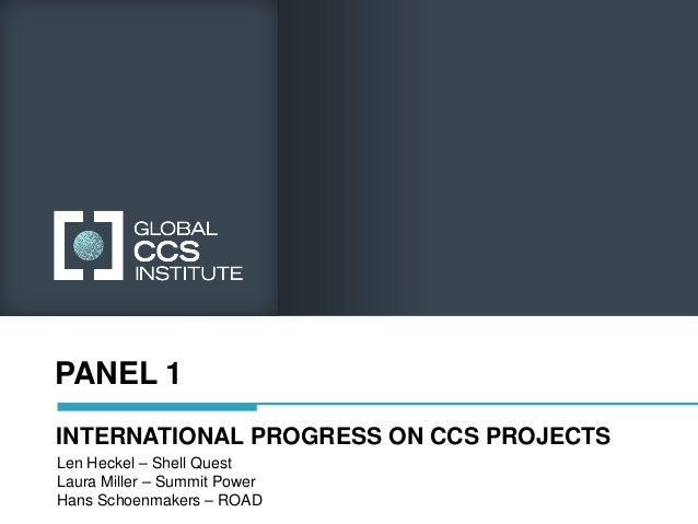 Global CCS Institute - Day 1 - Panel 1 - International Progress on CCS Projects