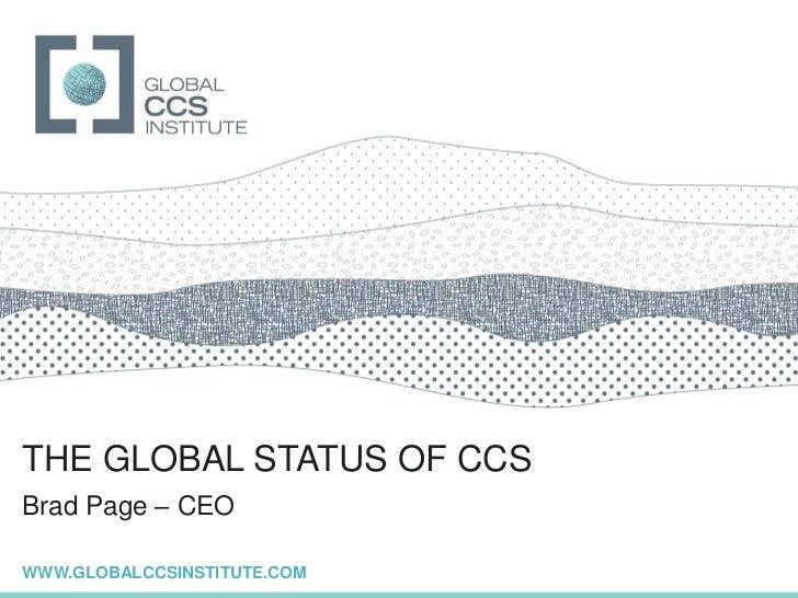 The Global CCS institute – The Global Status of CCS – Brad Page, Chief Executive Officer – Global CCS Institute Regional Meeting Washington DC – January 2012