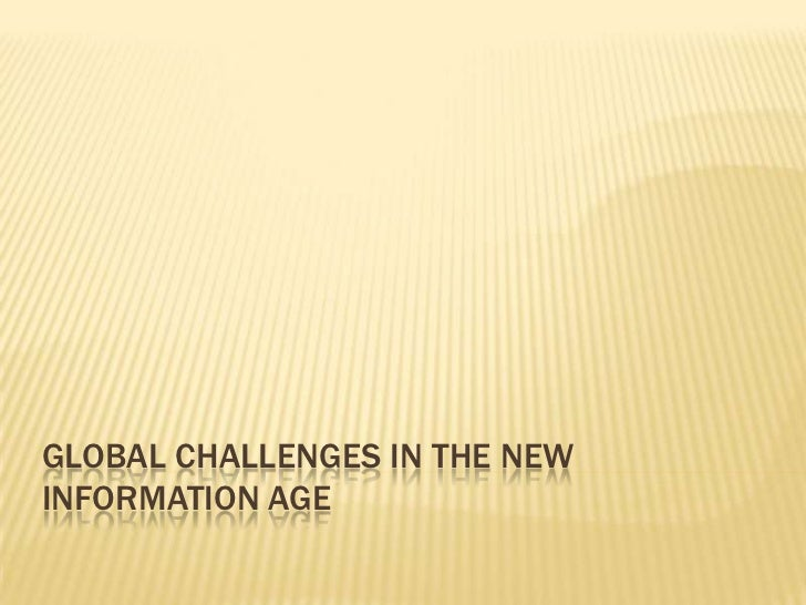 Global Challenges in the New Information Age<br />