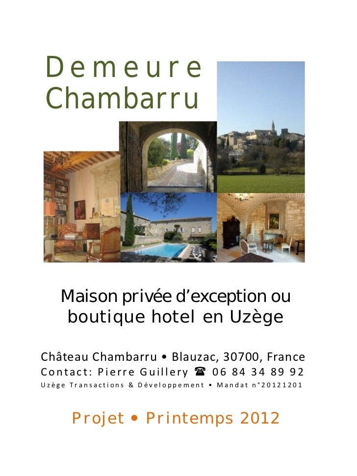 Demeure Chambarru        Maison privée d'exception ou        boutique hotel en UzègeChâteauChambarru•Blauzac,30700,Fr...