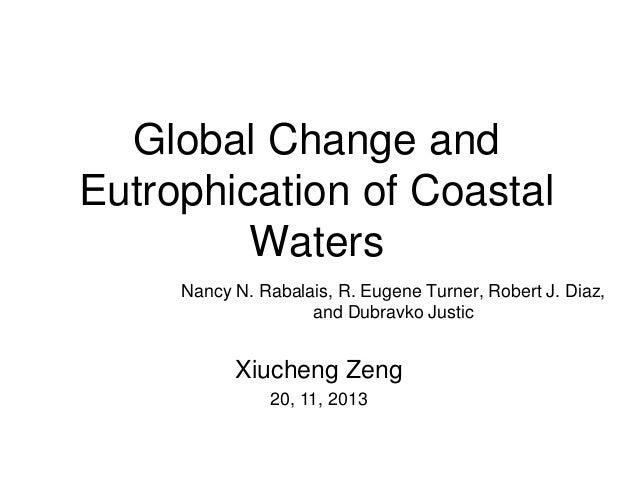 Global Change and Eutrophication of Coastal Waters Nancy N. Rabalais, R. Eugene Turner, Robert J. Diaz, and Dubravko Justi...