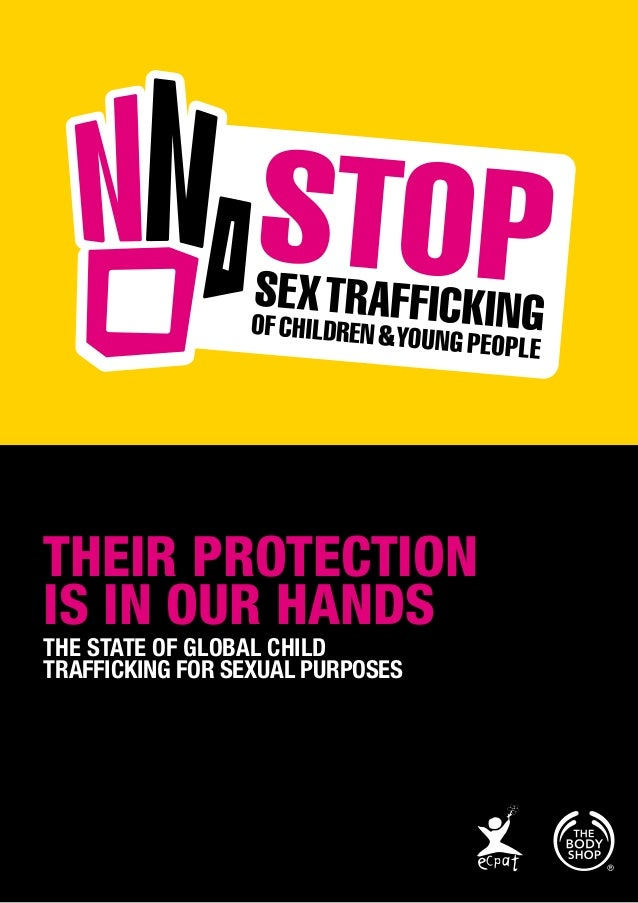 1 Their Protection is in our Hands THE STATE OF GLOBAL CHILD TRAFFICKING FOR SEXUAL PURPOSES