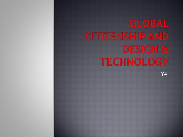Global Citizenship And Design & Technology