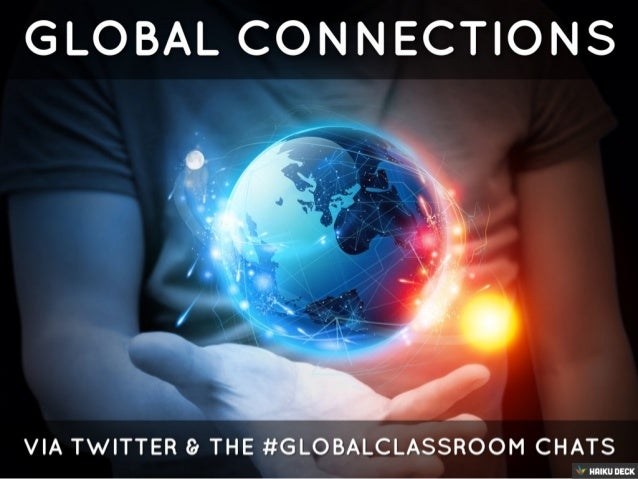 Connecting Globally through Twitter & The #globalclassroom Chats (#iEARN13 Workshop)