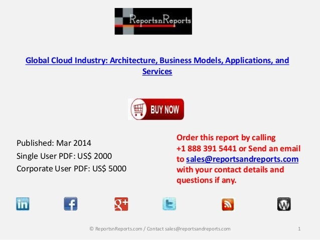 Global Cloud Industry: Architecture, Business Models, Applications, and Services Published: Mar 2014 Single User PDF: US$ ...