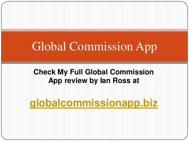 Global Commission AppCheck My Full Global Commission   App review by Ian Ross atglobalcommissionapp.biz