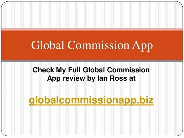 Global Commission App Review - Scam or Legit by Ian Ross
