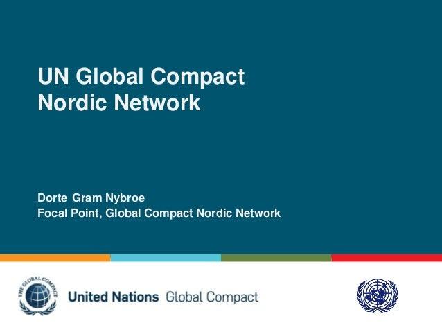 UN Global CompactNordic NetworkDorte Gram NybroeFocal Point, Global Compact Nordic Network