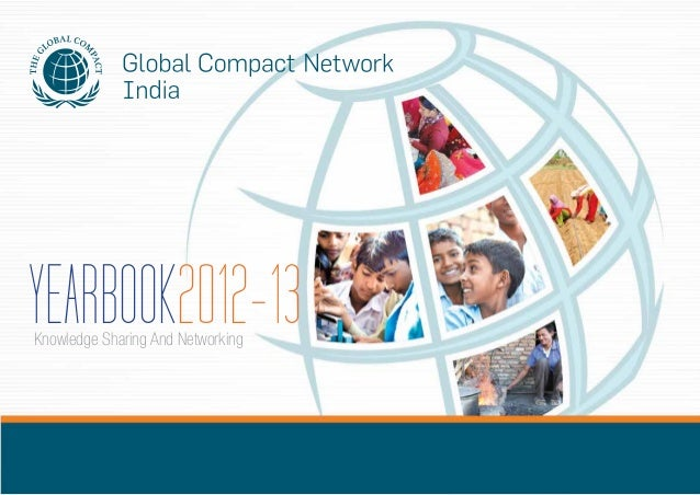 YEARBOOK2012-13  Global Compact Network India  YEARBOOK2012-13 Knowledge Sharing And Networking  1