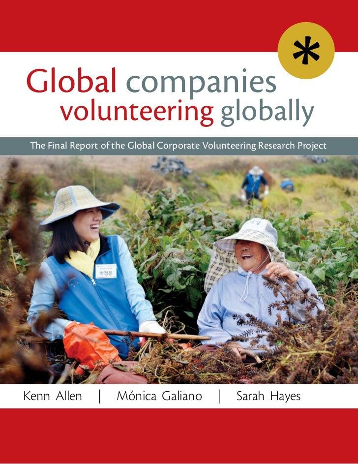 Global companies       volunteering globally The Final Report of the Global Corporate Volunteering Research ProjectKenn Al...