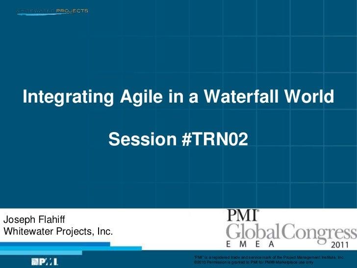 PMI EMEA Global Congress: Integrating Agile in a Waterfall World