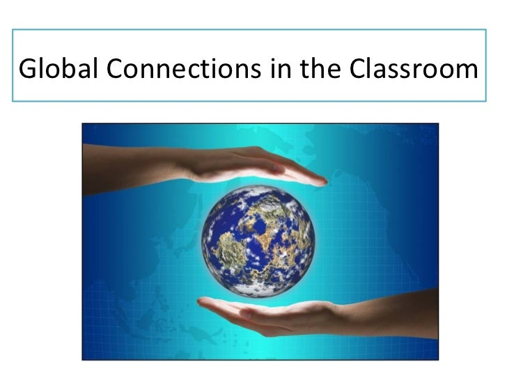 Global connections in the classroom teach meet