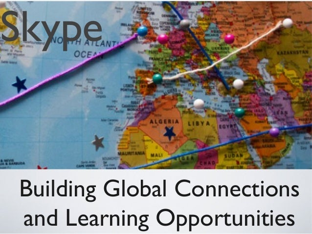 Skype  Building Global Connections and Learning Opportunities