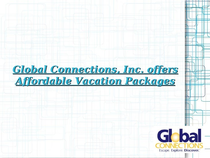 Global Connections, Inc. offers Affordable Vacation Packages