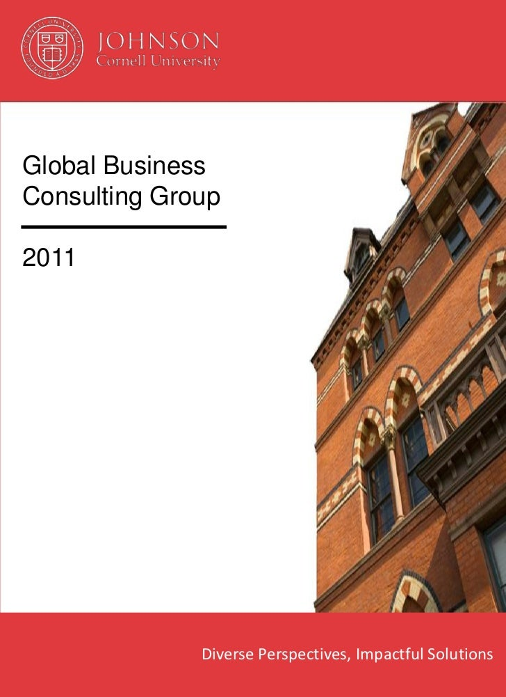 Global BusinessConsulting Group2011              Diverse Perspectives, Impactful Solutions