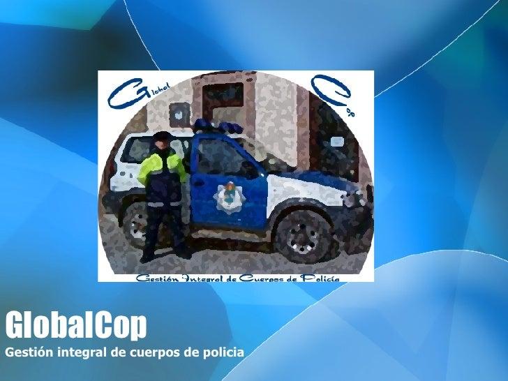 GlobalCop Gestión integral de cuerpos de policia