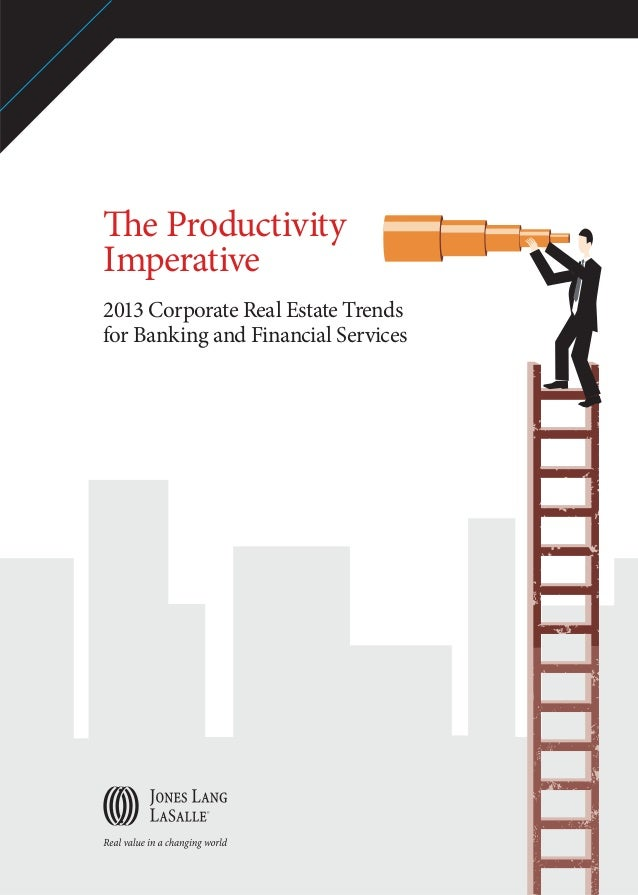 The Productivity Imperative: 2013 Corporate Real Estate Trends for Banking and Financial Services