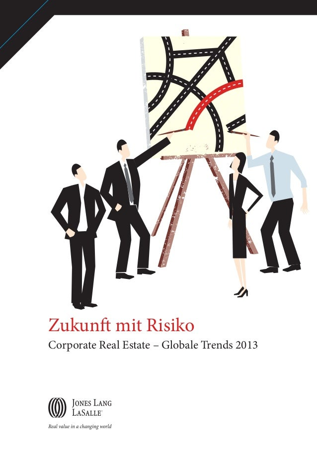 Zukunft mit Risiko Corporate Real Estate – Globale Trends 2013
