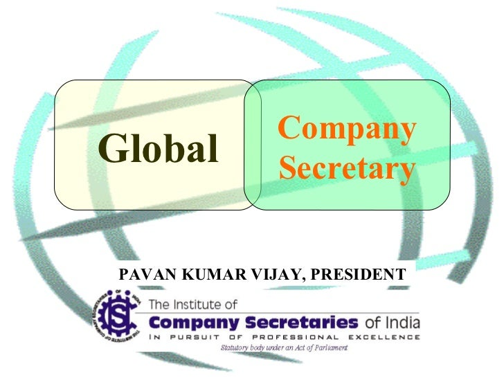 Global Company Secretary PAVAN KUMAR VIJAY, PRESIDENT