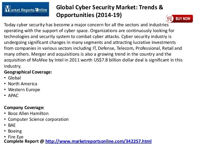 Complete Report @ http://www.marketreportsonline.com/342257.html Global Cyber Security Market: Trends & Opportunities (201...