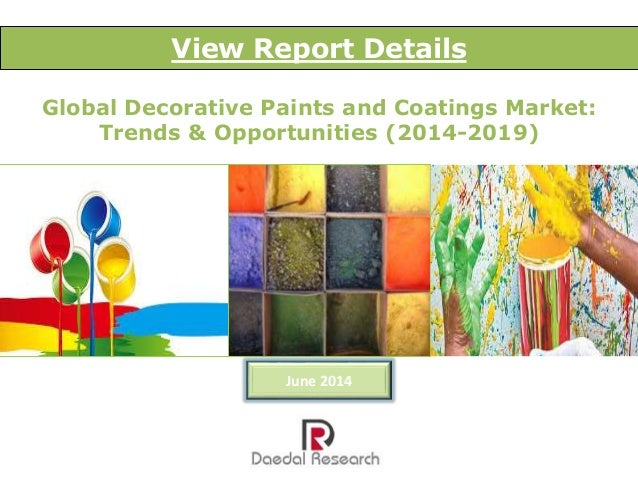 Global Decorative Paints and Coatings Market: Trends & Opportunities (2014-2019) – New Report by Daedal Research