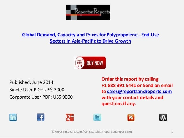 Global Demand, Capacity and Prices for Polypropylene - End-Use Sectors in Asia-Pacific to Drive Growth Published: June 201...